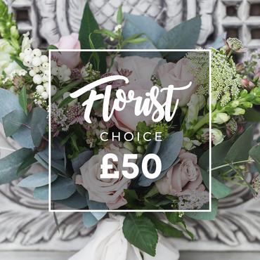 FLORIST CHOICE £50